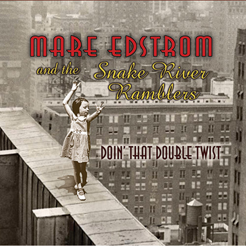 Mare Edstrom and the Snake River Ramblers-Doin'That Double Twist
