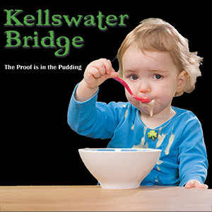 CD Cover - The Proof is in the Pudding by Kellswater Bridge